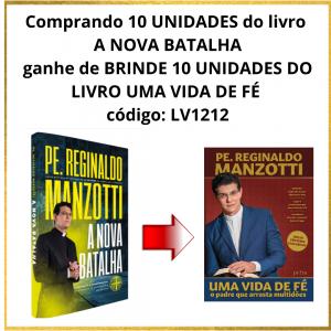LIVRO A NOVA BATALHA + BRINDE-  LIVRO UMA VIDA DE FÉ